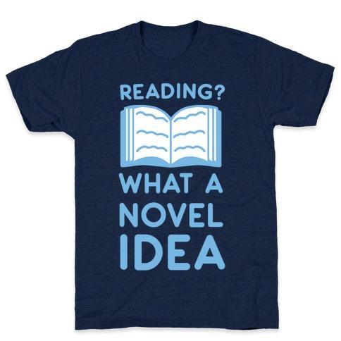 Reading? What a Novel Idea T-Shirt