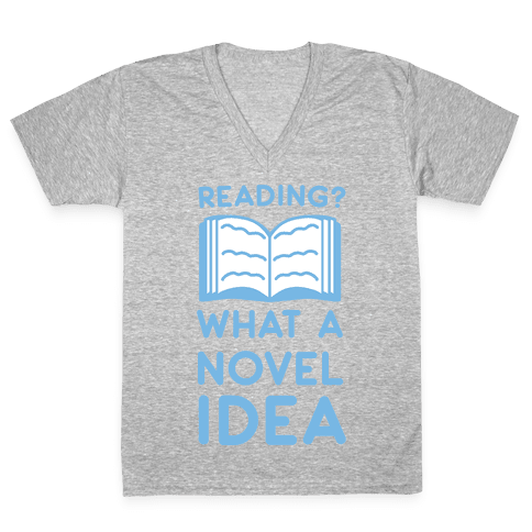 Reading? What a Novel Idea V-Neck Tee Shirt