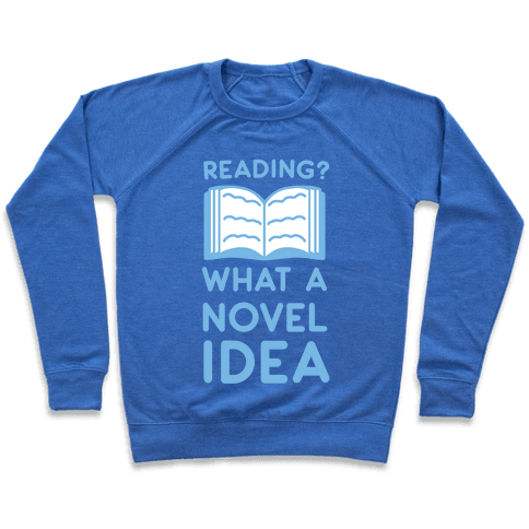 Reading? What a Novel Idea Pullover