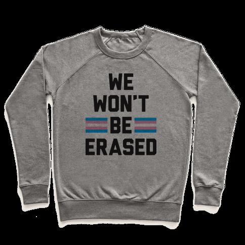 We Won't Be Erased Transgender Pullover