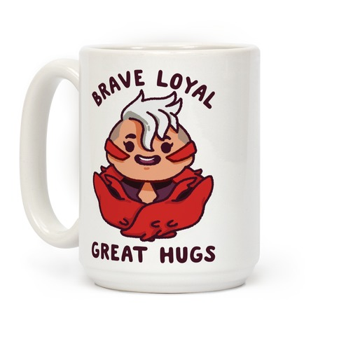 Brave Loyal Great Hugs Coffee Mug