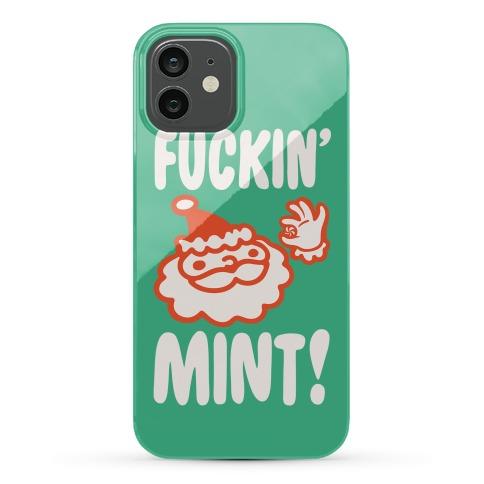 F***in' Mint (Santa Parody) Phone Case