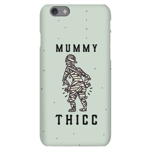 Mummy Thicc Phone Case