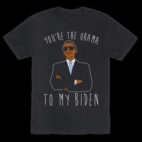 You're The Obama To My Biden Pairs Shirt White Print