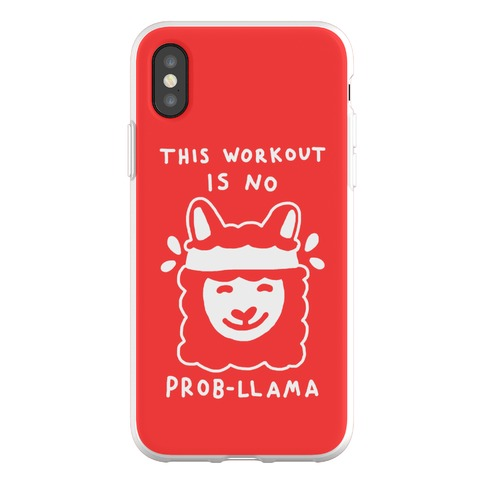 This Workout Is No Prob-Llama Phone Flexi-Case