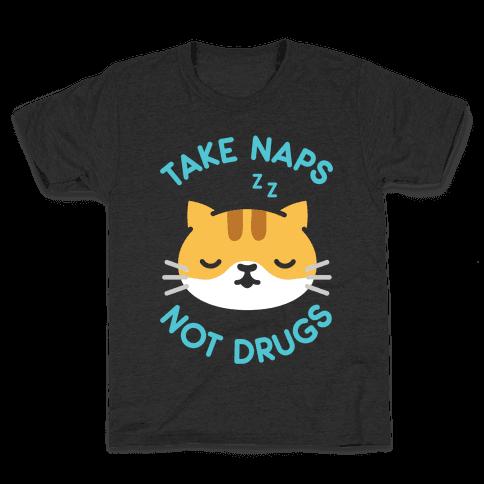 Take Naps Not Drugs Kids T-Shirt
