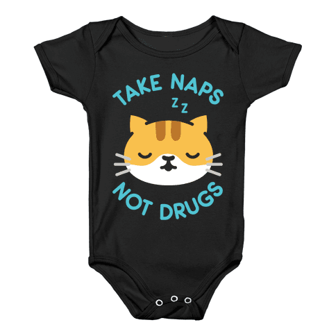 Take Naps Not Drugs Baby Onesy