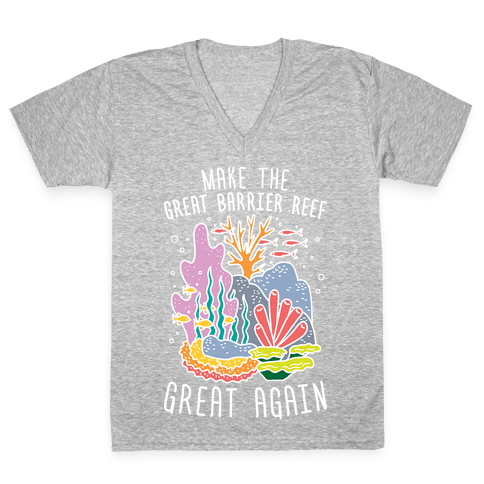 Make The Great Barrier Reef Great Again (White) V-Neck Tee Shirt