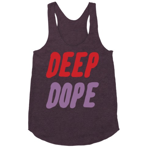 Deep Dope Racerback Tank Top