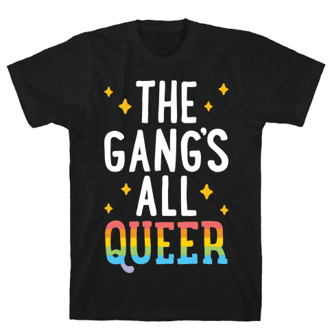 The Gang's All Queer Mens T-Shirt