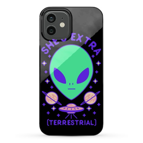 She's Extraterrestrial Phone Case