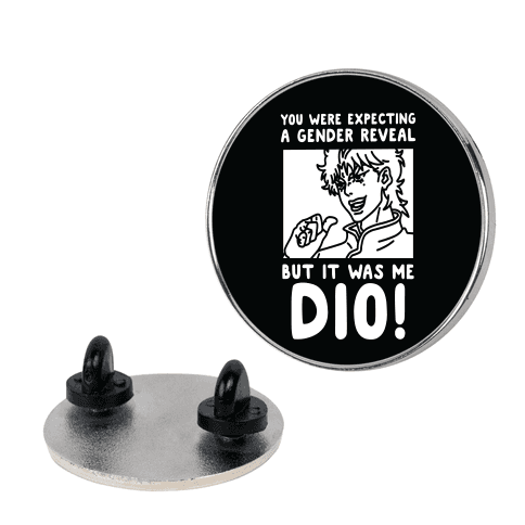 You Thought It Was a Gender Reveal But it Was Me Dio Pin