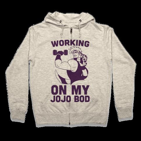 Working On My Jojo Bod Zip Hoodie