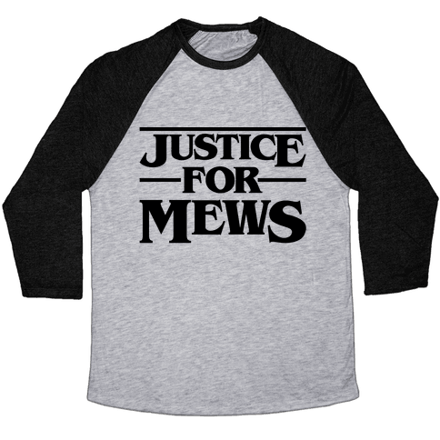Justice For Mews  Baseball Tee
