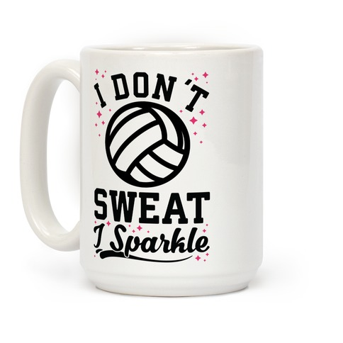 I Don't Sweat I Sparkle Volleyball Coffee Mug
