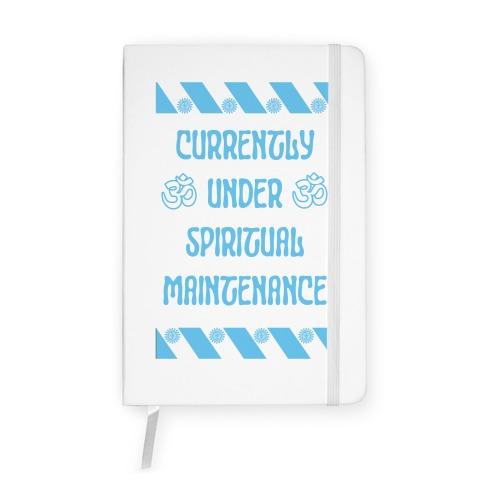 Currently Under Spiritual Maintenance Notebook
