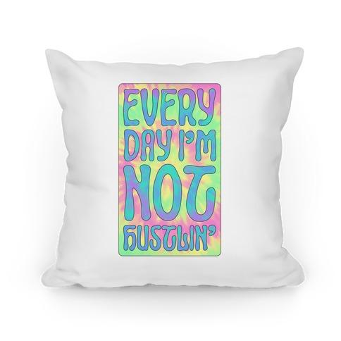 Everyday I'm Not Hustlin' Pillow