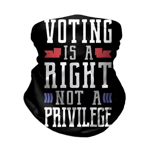 Voting Is A Right Not A Privilege (Dark) Neck Gaiter