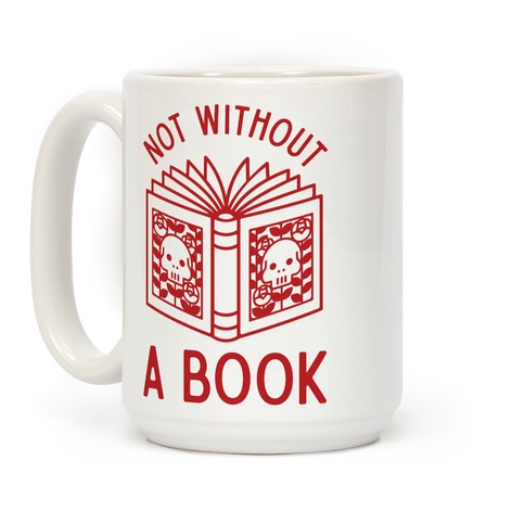 Not Without a Book Coffee Mug