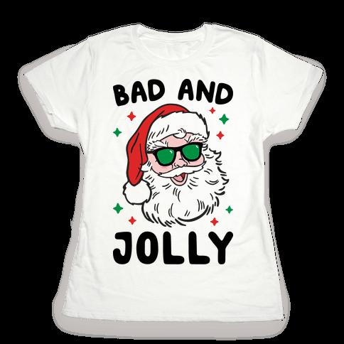 Bad And Jolly Womens T-Shirt