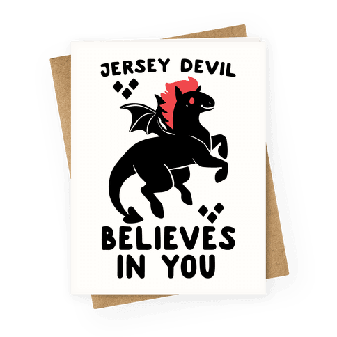 Jersey Devil Believes In You Greeting Card