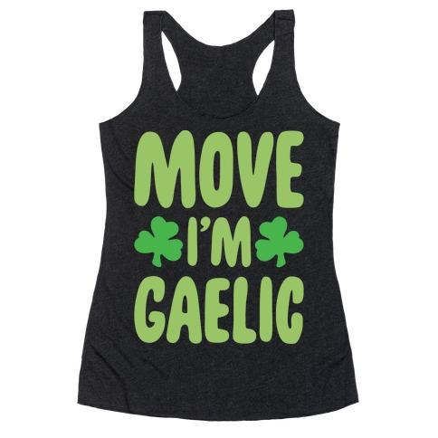 Move I'm Gaelic Parody White Print Racerback Tank Top