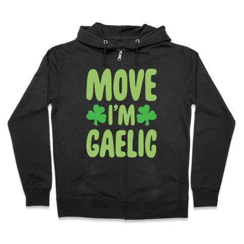 Move I'm Gaelic Parody White Print Zip Hoodie