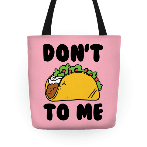 Don't Taco To Me Tote