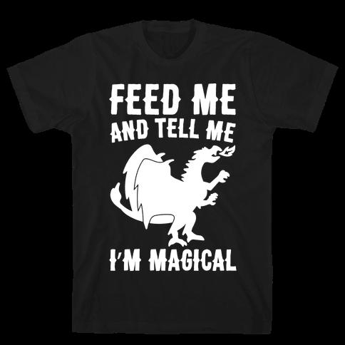Feed Me and Tell Me I'm Magical White Print Mens T-Shirt