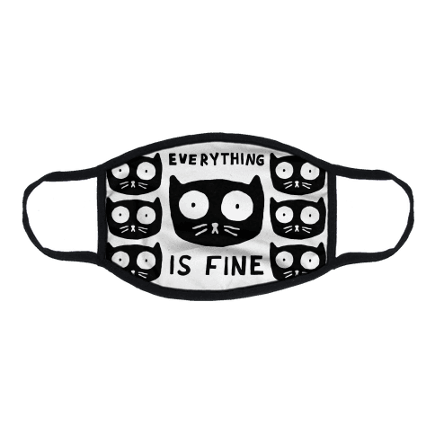 Everything Is Fine Cat Flat Face Mask