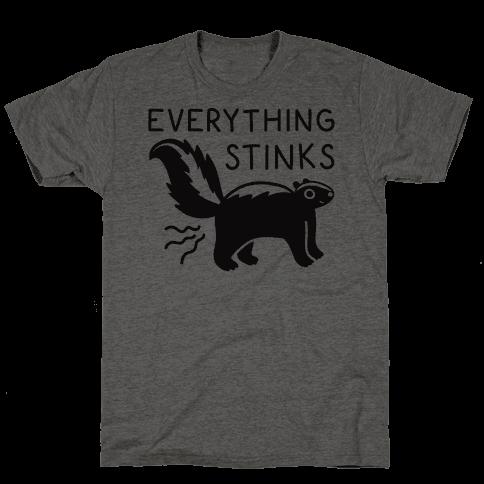 Everything Stinks Skunk Mens T-Shirt