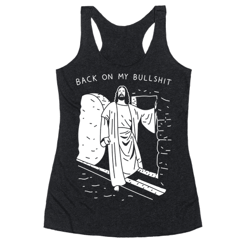 Back On My Bullshit Jesus Racerback Tank Top