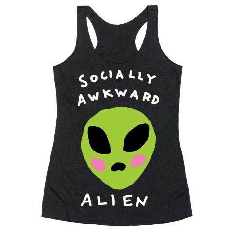 Socially Awkward Alien Racerback Tank Top