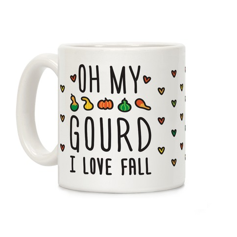 Oh My Gourd I Love Fall Coffee Mug