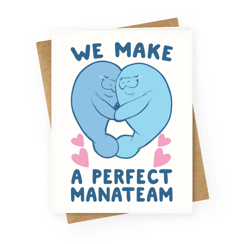 We Make a Perfect Manateam Greeting Card