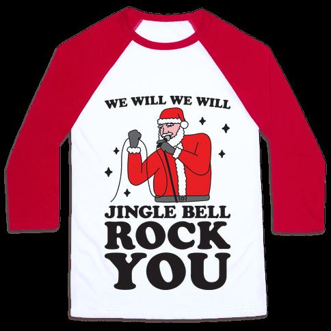 We Will Jingle Bell Rock You Parody Baseball Tee