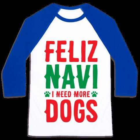 Feliz Navi Dogs Baseball Tee