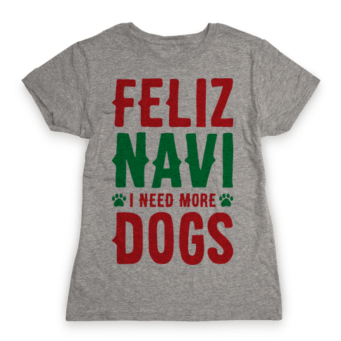 Feliz Navi Dogs Womens T-Shirt