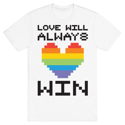 Love Will Always Win Pixel Heart T-Shirt