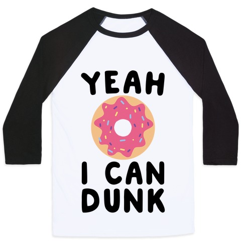 Yeah, I Can Dunk - Donut Baseball Tee
