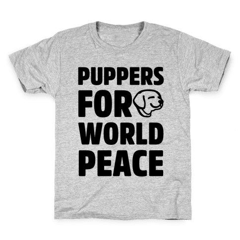 Puppers For World Peace  Kids T-Shirt