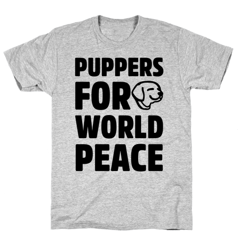 Puppers For World Peace  Mens T-Shirt