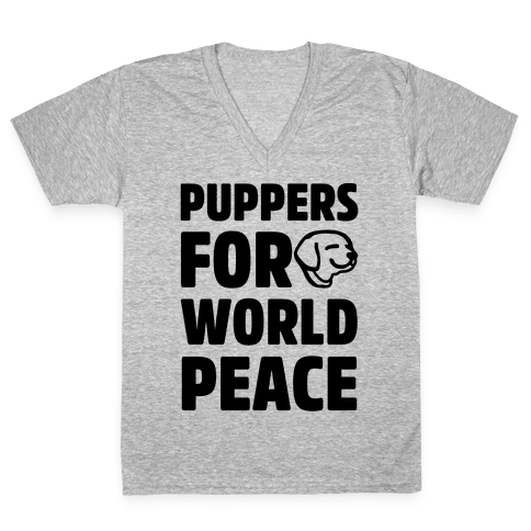 Puppers For World Peace  V-Neck Tee Shirt