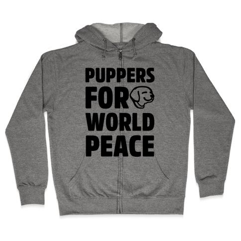 Puppers For World Peace  Zip Hoodie
