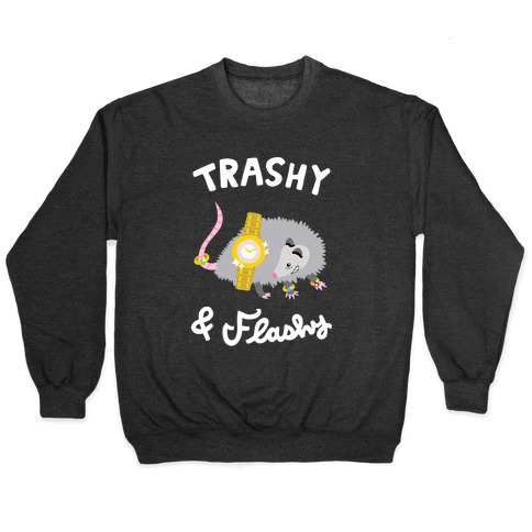 Trashy & Flashy Pullover