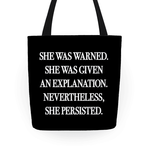 She Was Warned She Was Given An Explanation Nevertheless She Persisted Tote