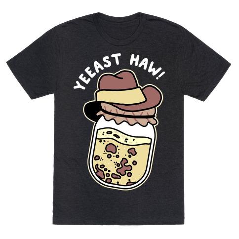 Yeeast Haw!  T-Shirt