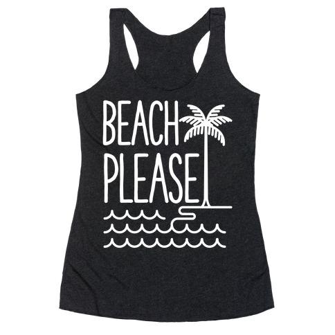 Beach Please Racerback Tank Top