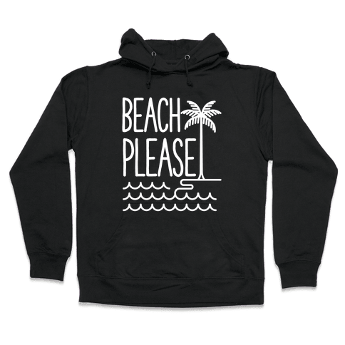 Beach Please Hooded Sweatshirt