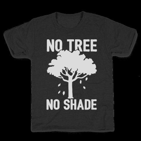 No Tree No Shade Kids T-Shirt